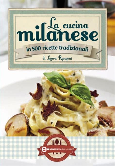 cucina milanese la cucina milanese newton compton editori