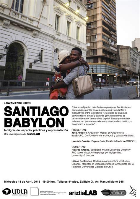 libro babylone lanzamiento del libro quot santiago babylon inmigraci 243 n espacio pr 225 cticas y representaci 243 n quot una