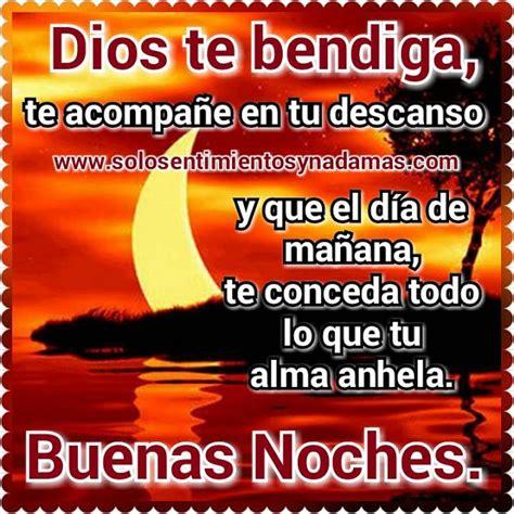 imagenes de dios te bendiga hoy mañana y siempre solo sentimientos y nada mas buenas noches dios te