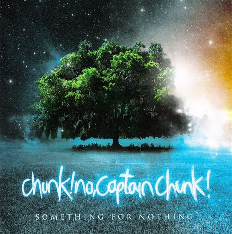 Something For Nothing by Chunk No Captain Chunk Something For Nothing