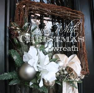 all things beautiful winter white christmas wreaths