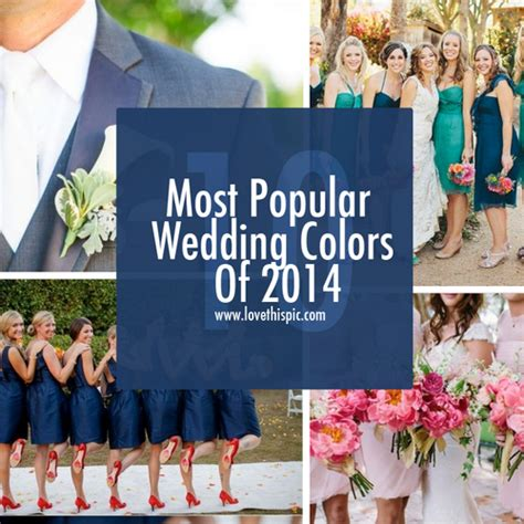 popular wedding colors most popular wedding colors of 2014