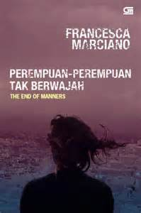 The End Of Manners Perempuan Perempuan Tak Berwajah By Mar perempuan perempuan tak berwajah the end of manners