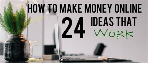 Ideas For Making Money Online - how to make money online 24 ideas that work
