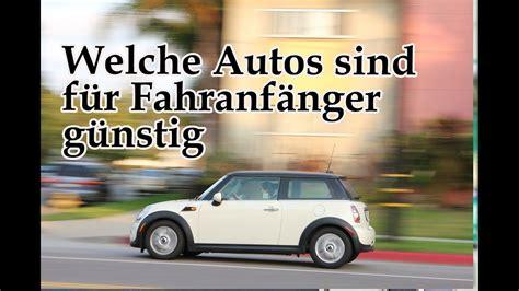 Auto G Nstig Versicherung by Welche Autos Sind F 252 R Fahranf 228 Nger G 252 Nstig