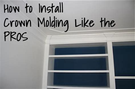 how to put up crown molding like a novice moldings tutorial how to install crown molding like a professional