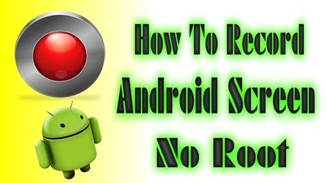 how to record android screen no root