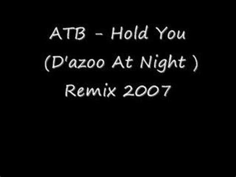 atb hold you atb hold you d azoo at night remix 2007 youtube