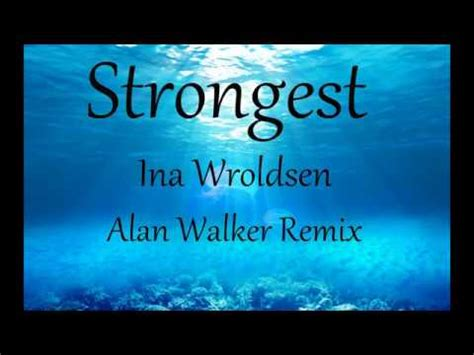 alan walker strongest lyrics vietsub strongest ina wroldsen ft alan
