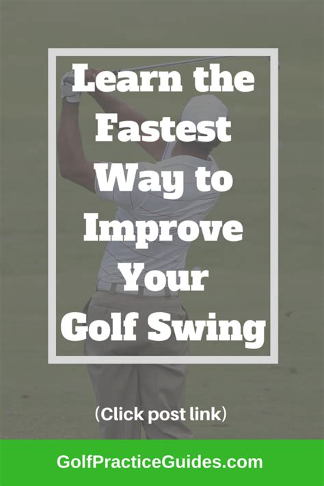 ways to improve golf swing the fastest way to improve your golf swing golf practice