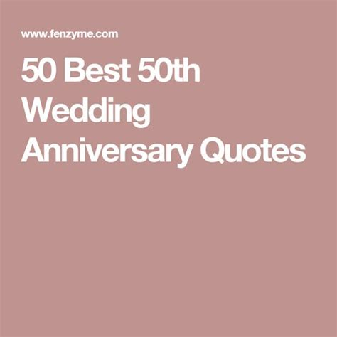 50th Wedding Anniversary Quotes 50 best 50th wedding anniversary quotes wedding