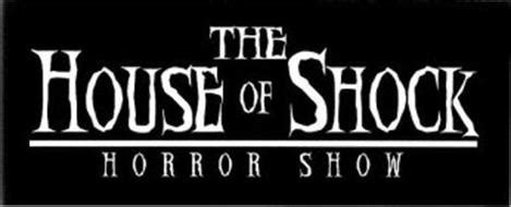 the house of shock the house of shock horror show reviews brand information the house of shock l l
