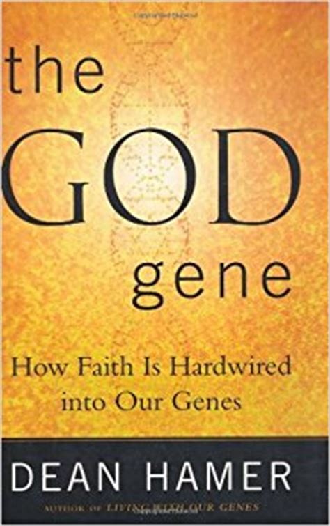 the god gene a novel the sequence books the god gene how faith is hardwired into our genes