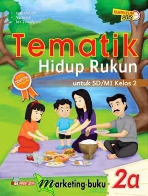 Buku Tematik Terpadu Hidup Rukun Sd Kelas 2a K2013 Erlangga 1 buku tematik hidup rukun sd mi kelas 2a buku kurikulum 2013