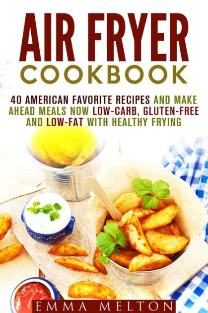 air fryer cookbook 500 easy recipes for healthy free living books air fryer cookbook 40 american favorite recipes and make