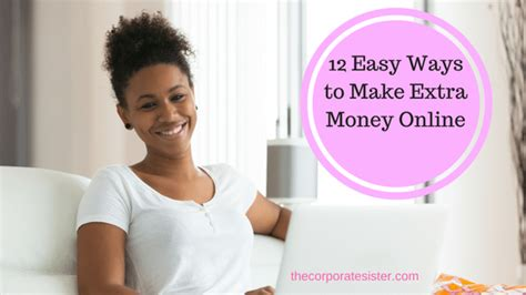 Making Extra Money Online - 12 easy ways to make extra money online the corporate sister
