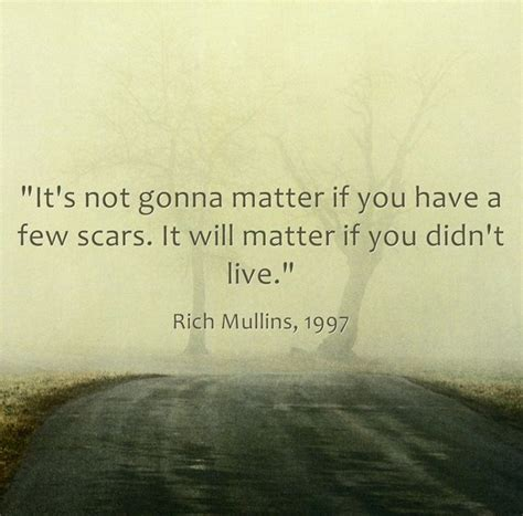 you matter ten spiritual commitments for a richer and more meaningful books rich mullins quotes quotesgram