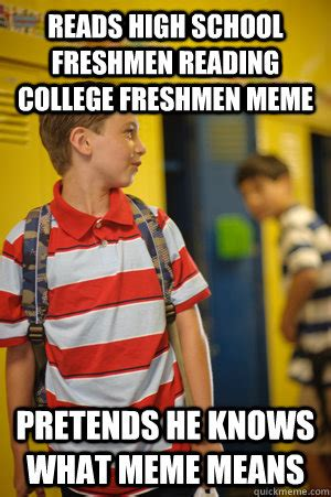 High School Freshman Meme - freshman meme high school image memes at relatably com