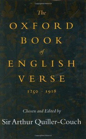 oxford book of english verse quiller couch the oxford book of english verse 1250 1918 by arthur