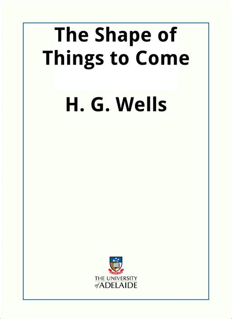 The Shape Of Things To Come the shape of things to come by h g