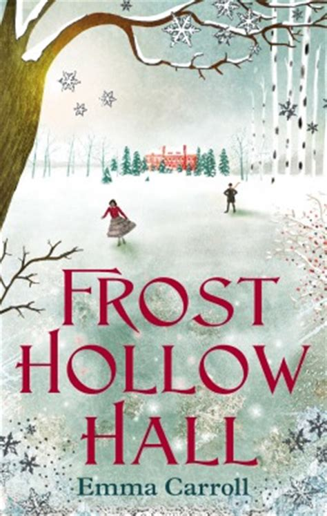 frost hollow hall 0571295444 frost hollow hall by emma carroll