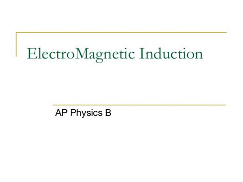 magnetic induction physics ap physics b electromagnetic induction