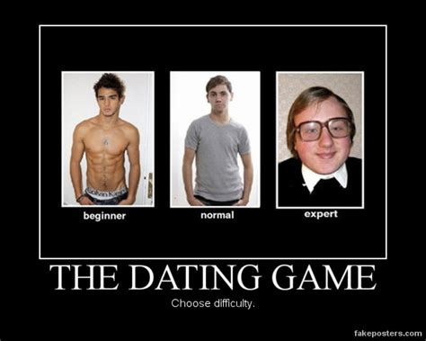 Dating Site Meme - the dating game demotivational poster fakeposters com
