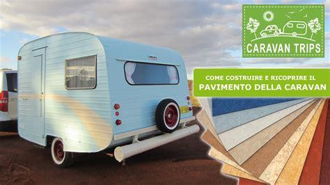 roulotte interni pavimento caravan roulotte fai da te