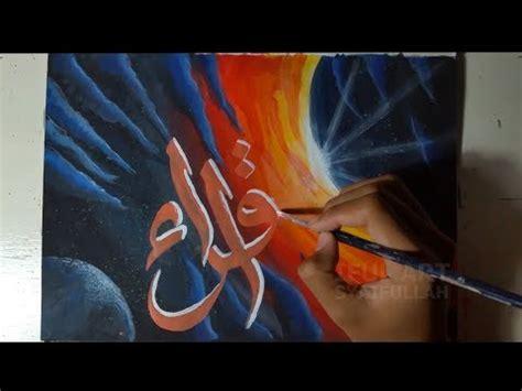 tutorial kaligrafi kontemporer tutorial lukis kaligrafi islam doovi