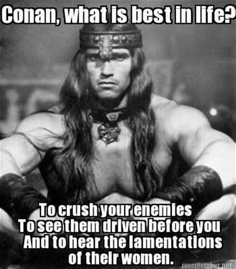 conan best in quote 25 best ideas about conan the barbarian quotes on