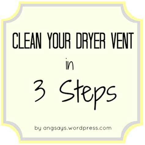 clean your dryer vent in three steps angela says
