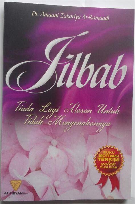 Begini Seharusnya Menjadi Muslimah Cerdas buku jilbab tiada lagi alasan untuk tidak mengenakannya