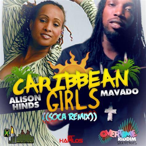 mavado caribbean girls mavado alison hinds caribbean girls soca remix ja