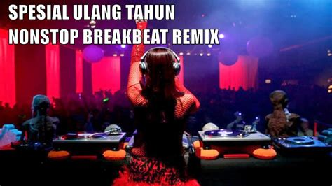 download mp3 dj breakbeat selamat ulang tahun breakbeat remix remix dj una