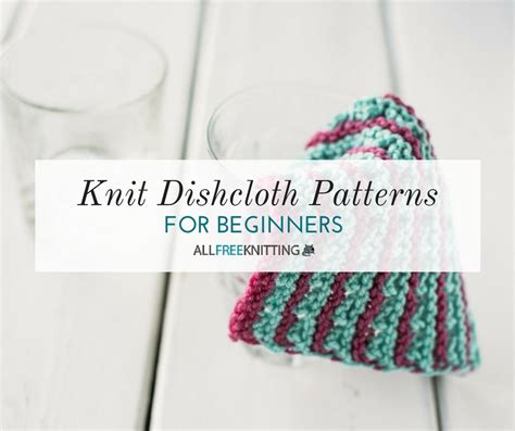 learn knitting patterns for beginners 12 knit dishcloth patterns for beginners allfreeknitting