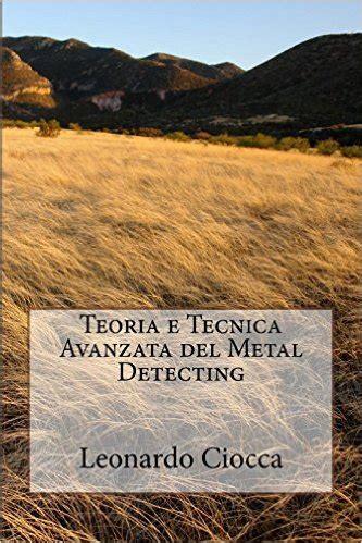 libro simply the quest who il libro sulla teoria e sulle tecniche avanzate di metal detecting
