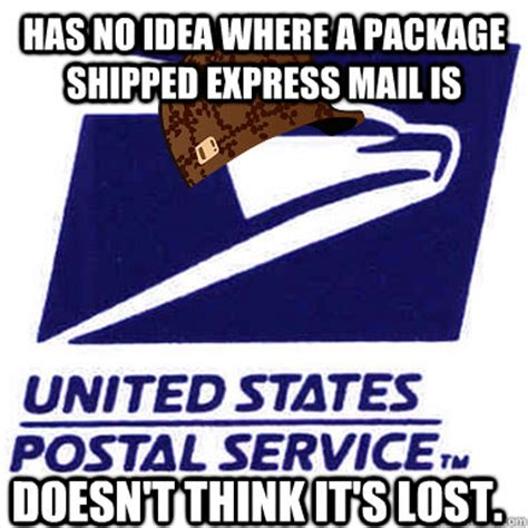 Mail Meme - has no idea where a package shipped express mail is doesn t think it s lost scumbag usps