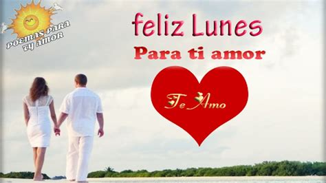 imagenes feliz lunes con amor feliz lunes amor te amo mi amor happy monday youtube