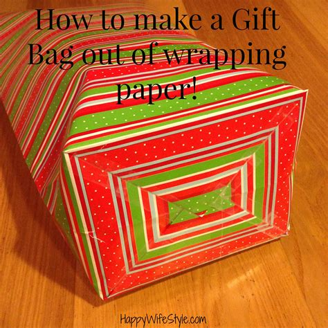 How To Make A Paper Gift Bag - how to make a gift bag out of wrapping paper happy