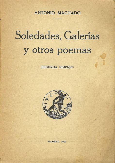 soledades galerias otros poemas maties ponsa alcalde de monistrol de calders me regala quot soledades galer 237 as y otros poemas