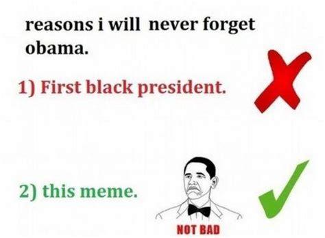 Not Bad Obama Meme - image 225057 obama rage face not bad know your meme