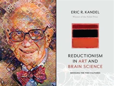 reductionism in and brain science bridging the two cultures books review of eric kandel s reductionism in and brain