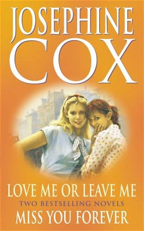almost missed you a novel books me or leave me miss you forever by josephine cox