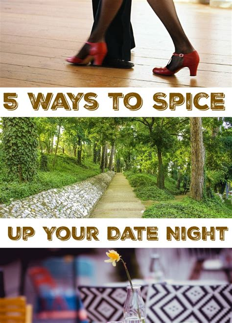 Tips Spice Up Your by 5 Ways To Spice Up Your Date Adventure