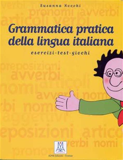 test della lingua italiana grammatica pratica della lingua italiana esercizi test