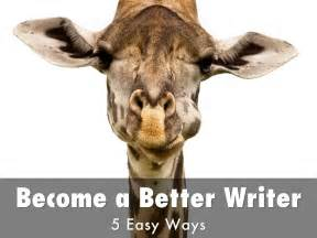 7 Ways To Become A Better Writer by How To Become A Better Writer 5 Easy Ways By Angela