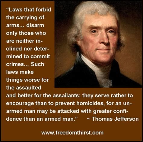 quotes thomas jefferson thomas jefferson on guns the thirst for freedom