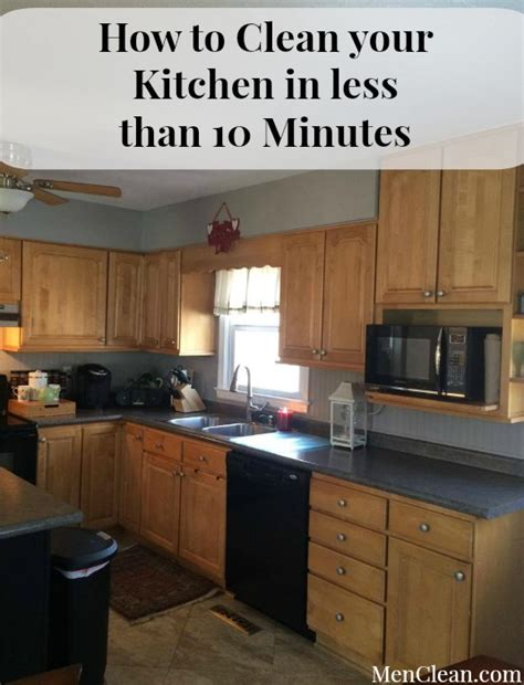 10 kitchen cleaning tips menclean com how to clean your kitchen in less than 10 minutes