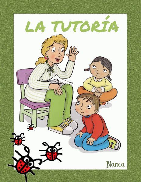 imagenes tutoria escolar actividades para educaci 243 n infantil tutor 237 a tutor a