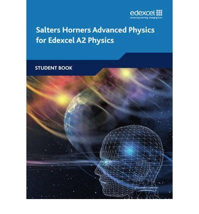 Salters Horners Advanced Physics As salters horners advanced physics a2 student book the of york science education